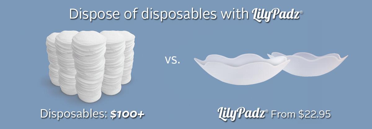 LilyPadz vs. Disposables